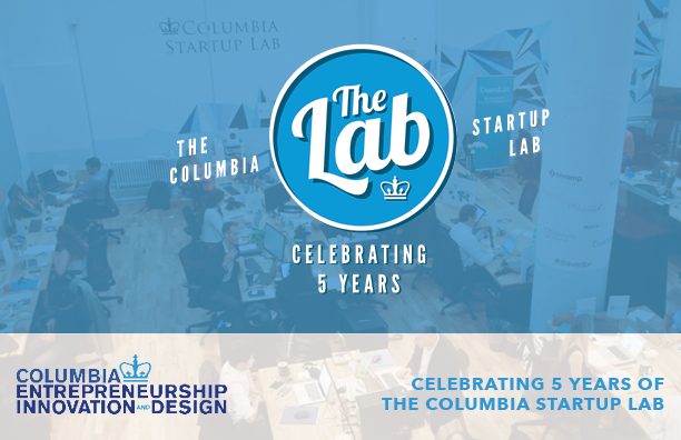 The Columbia Startup Lab - Celebrating 5 Years